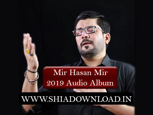 Mir Hasan Mir 2019 mp3 Nohay Album - Shia Download