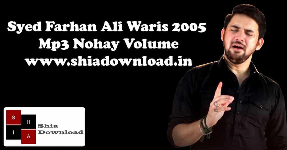 Syed Farhan Ali Waris 2005 Mp3 Nohay Volume   Shia Download